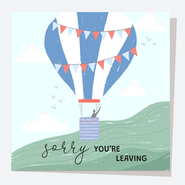 leaving-card-hot-air-balloon-sorry-youre-leaving