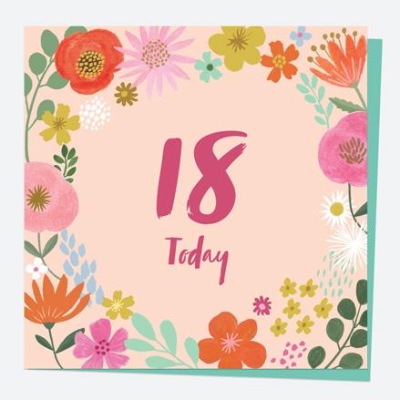 18th Birthday Card - Beautiful Blooms - Border 18