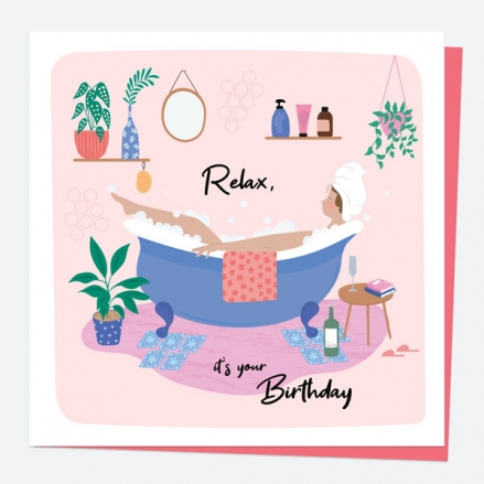 General Birthday Card - Bathtub - Relax It's Your Birthday
