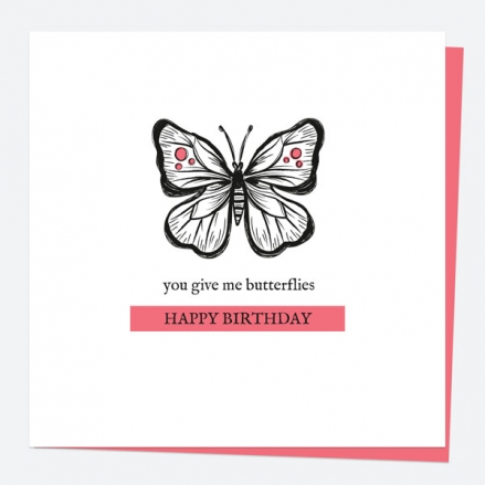 General Birthday Card - Bug Love - Butterfly - You Give Me Butterflies