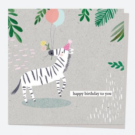 General Birthday Card - Wild At Heart - Zebra - Happy Birthday To You
