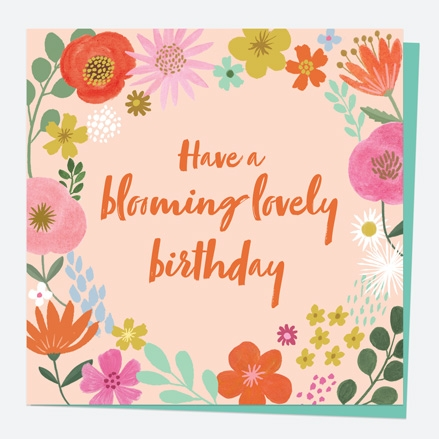 General Birthday Card - Beautiful Blooms - Border - Blooming Lovely Birthday