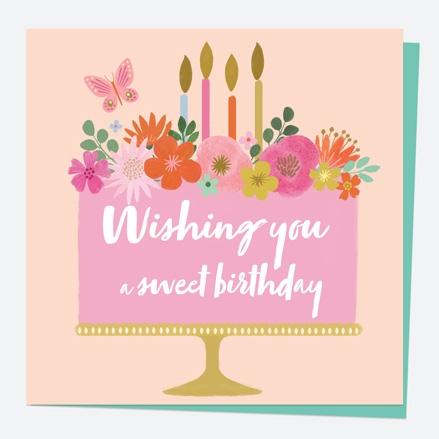 General Birthday Card - Beautiful Blooms - Cake - Sweet Birthday