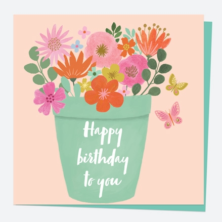 General Birthday Card - Beautiful Blooms - Pot - Happy Birthday To You