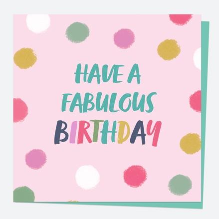 General Birthday Card - Bright Pastels - Spot - Fabulous Birthday