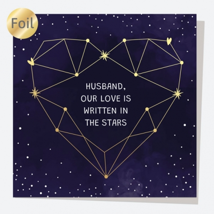 Luxury Foil Anniversary Card - Constellation Heart - Husband - Love Written In The Stars