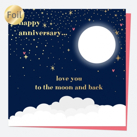 Luxury Foil Anniversary Card - Moon - Love You To The Moon And Back
