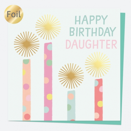 Luxury Foil Birthday Card - Sweet Spot Candles - Happy Birthday Daughter