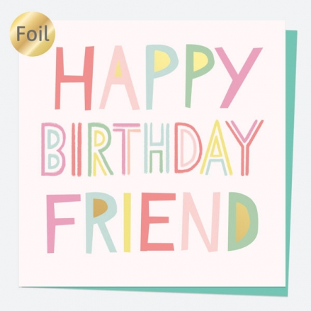 Luxury Foil Birthday Card - Sweet Spot Typography - Happy Birthday Friend
