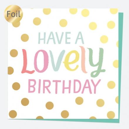 Luxury Foil Birthday Card - Sweet Spot Typography - Lovely Birthday