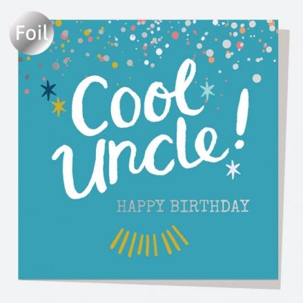 Luxury Foil Birthday Card - Typography Splash - Cool Uncle! Happy Birthday