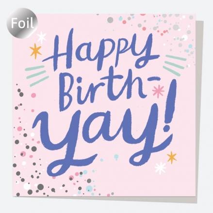 Luxury Foil Birthday Card - Typography Splash - Happy Birth-yay!