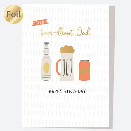 Luxury Foil Birthday Card - Trio of Beer - Beer-illiant Dad