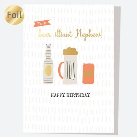 Luxury Foil Birthday Card - Trio of Beer - Beer-illiant Nephew
