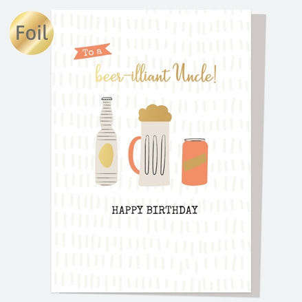 Luxury Foil Birthday Card - Trio of Beer - Beer-illiant Uncle