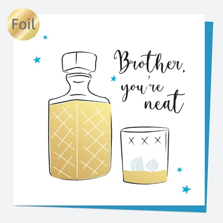 Luxury Foil Birthday Card - Whiskey - Brother You're Neat