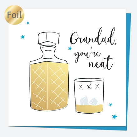 Luxury Foil Birthday Card - Whiskey - Grandad You're Neat