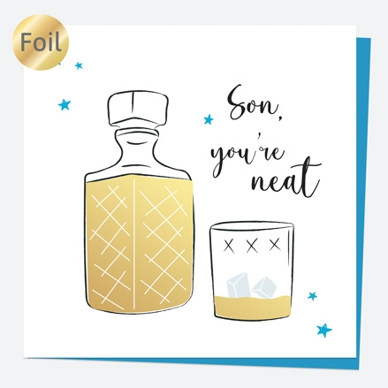 Luxury Foil Birthday Card - Whiskey - Son You're Neat