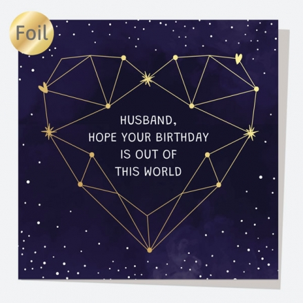 Luxury Foil Husband Birthday Card - Constellation Heart - Out Of This World