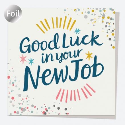 Luxury Foil New Job Card - Typography Splash - Good Luck In Your New Job