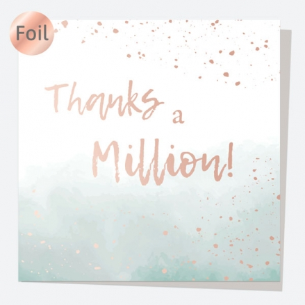 Luxury Foil Thank You Card - Rose Gold Ink Wash - Thanks A Million