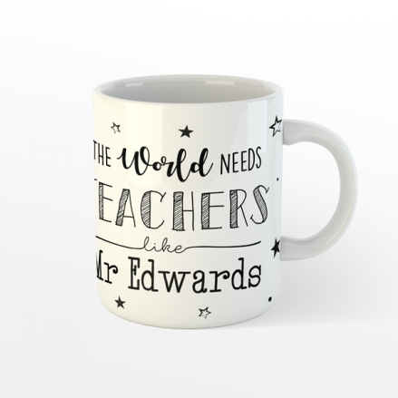 Personalised Teacher Mug - The World Needs Teachers