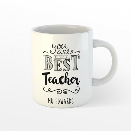 Personalised Teacher Mug - You Are The Best Typography