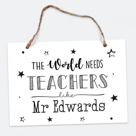 The World Needs Teachers - A5 Personalised Teacher Sign
