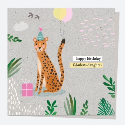 Daughter Birthday Card - Wild At Heart - Leopard - Happy Birthday Fabulous Daughter