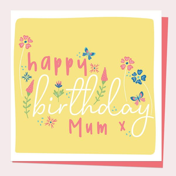 What to Write in a Birthday Card for Your Mum - Mum Birthday Card - Ditsy Bright Blooms - Typography
